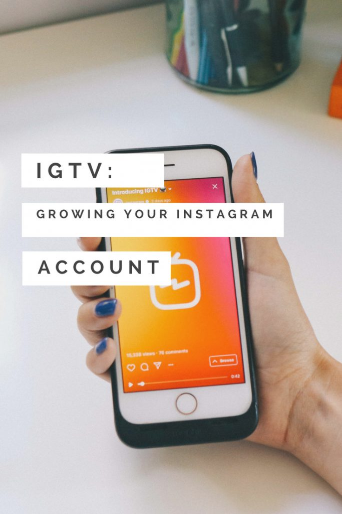 A mobile phone showing IGTV. Text overlay reads 'IGTV: growing your instagram account'
