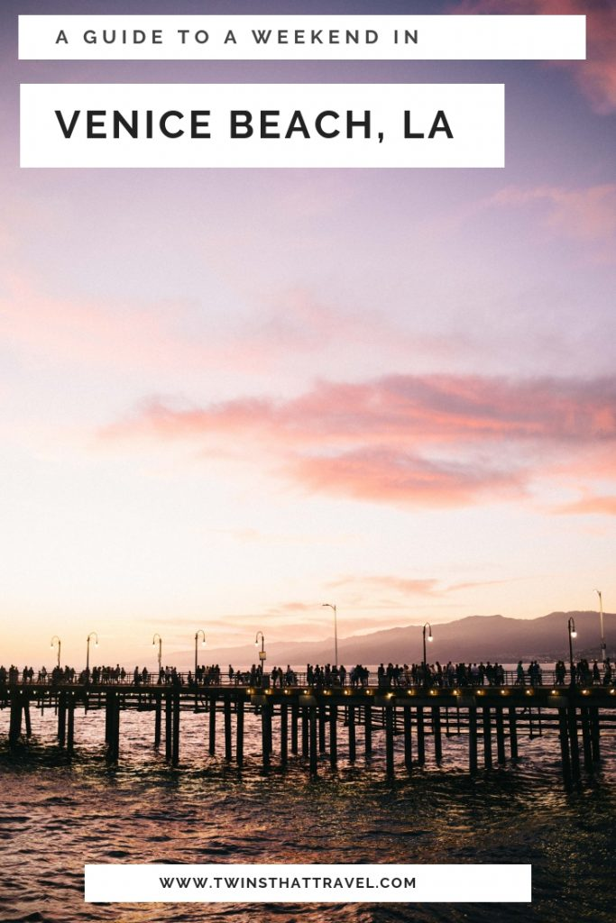 How to spend a weekend in Venice Beach, LA
